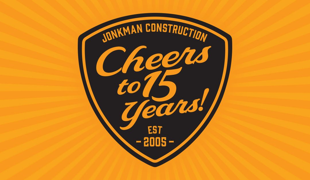 Jonkman Construction Celebrates 15 Years!